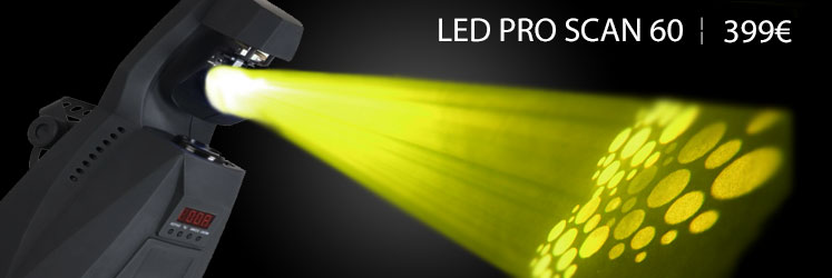 Nouveautée Starlight : LED PRO SCAN 60 ! 60 watts LED LUMINUS